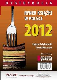 Rynek książki w Polsce 2012. Dystrybucja - Łukasz Gołębiewski