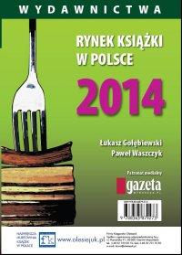 Rynek książki w Polsce 2014. Wydawnictwa - Łukasz Gołębiewski