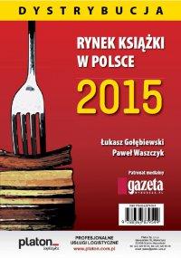 Rynek książki w Polsce 2015. Dystrybucja - Łukasz Gołębiewski