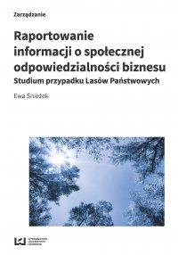 Raportowanie informacji o społecznej odpowiedzialności biznesu. Studium przypadku Lasów Państwowych - Ewa Śnieżek