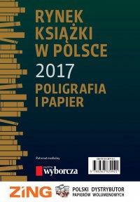 Rynek książki w Polsce 2017. Poligrafia i Papier - Tomasz Graczyk