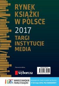 Rynek książki w Polsce 2017. Targi, instytucje, media - Piotr Dobrołęcki