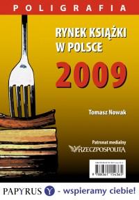 Rynek książki w Polsce 2009. Poligrafia - Tomasz Nowak