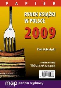 Rynek książki w Polsce 2009. Papier - Piotr Dobrołęcki
