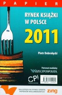 Rynek książki w Polsce 2011. Papier - Piotr Dobrołęcki