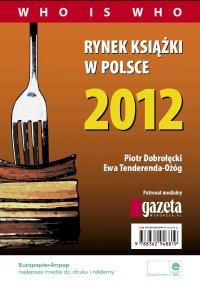 Rynek książki w Polsce 2012. Who is who - Piotr Dobrołęcki