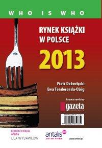 Rynek książki w Polsce 2013. Who is who - Piotr Dobrołęcki