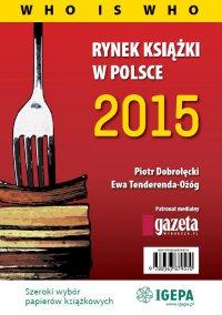 Rynek książki w Polsce 2015. Who is who - Piotr Dobrołęcki