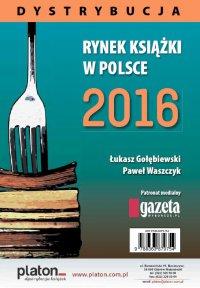 Rynek książki w Polsce 2016. Dystrybucja - Łukasz Gołębiewski