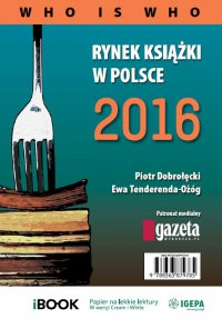 Rynek książki w Polsce 2016. Who is who - Piotr Dobrołęcki