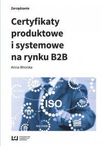 Certyfikaty produktowe i systemowe na rynku B2B - Anna Wronka