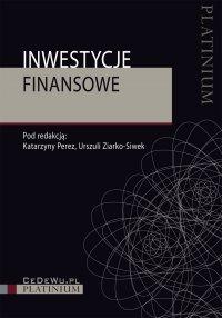 Inwestycje finansowe (wyd. II zmienione i uzupełnione) - Katarzyna Perez