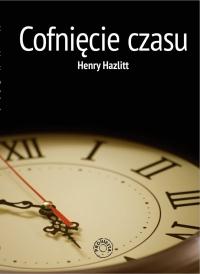 Cofnięcie czasu - Henry Hazlitt