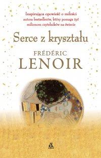 Serce z kryształu - Frederic Lenoir