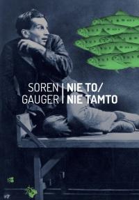 Nie to / nie tamto - Soren Gauger