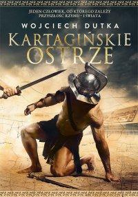 Kartagińskie ostrze - Wojciech Dutka
