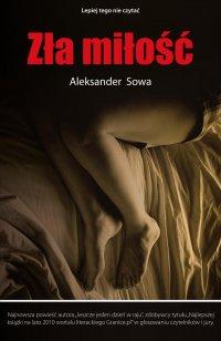 Zła miłość - Aleksander Sowa