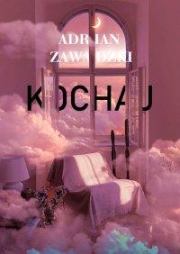 Kochaj - Adrian Zawadzki