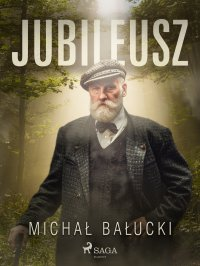 Jubileusz - Michał Bałucki