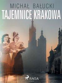 Tajemnice Krakowa - Michał Bałucki