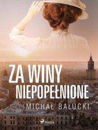 Za winy niepopełnione - Michał Bałucki