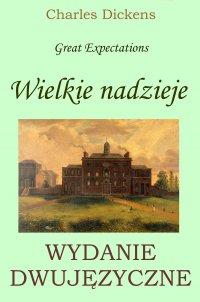 Wielkie nadzieje. Wydanie dwujęzyczne polsko-angielskie - Charles Dickens