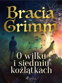 O wilku i siedmiu koźlątkach - Anonim , Bracia Grimm
