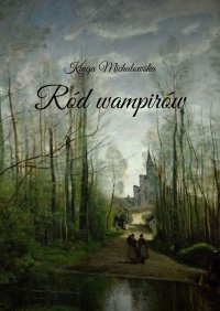 Ród wampirów - Kinga Michałowska
