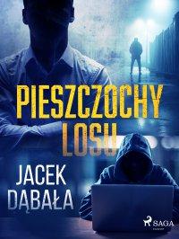 Pieszczochy losu - Jacek Dąbała