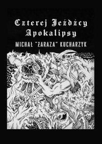 Czterej Jeźdźcy Apokalipsy - Michał Kucharzyk