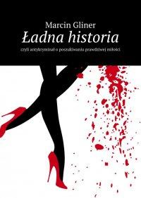 Ładna historia - Marcin Gliner