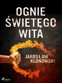 Ognie Świętego Wita - Jarosław Klonowski