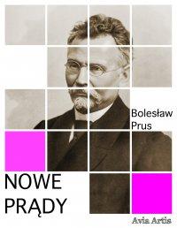 Nowe prądy - Bolesław Prus