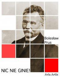 Nic nie ginie! - Bolesław Prus