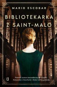 Bibliotekarka z Saint-Malo - Mario Escobar
