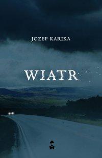 Wiatr - Jozef Karika