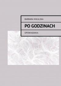 Po godzinach - Barbara Mikulska
