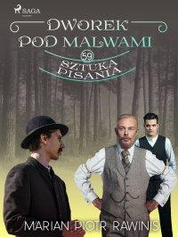 Dworek pod Malwami 59. Sztuka pisania - Marian Piotr Rawinis