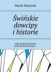 Świńskie dowcipy ihistorie - Marek Majewski