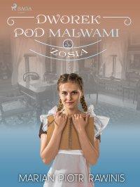 Dworek pod Malwami 65. Zosia - Marian Piotr Rawinis