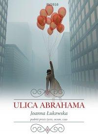 Ulica Abrahama - Joanna Łukowska