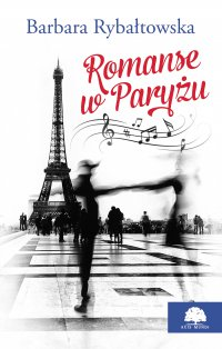 Romanse w Paryżu. - Barbara Rybałtowska