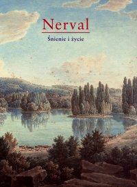 Śnienie i życie - Gérard De Nerval