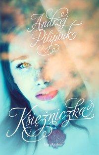 Księżniczka - Andrzej Pilipiuk