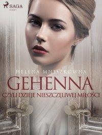 Gehenna czyli dzieje nieszczęliwej miłości - Helena Mniszkówna