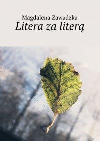 Litera zaliterą - Magdalena Zawadzka