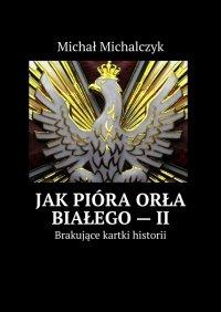 Jakpióra orła białego—II - Michał Michalczyk