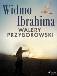 Widmo Ibrahima - Walery Przyborowski