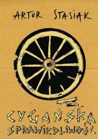 Cygańska Sprawiedliwość - Artur Stasiak