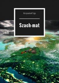 Szach-mat - Krzysztof Lip